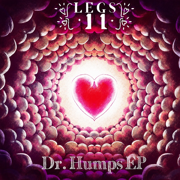Legs 11: Dr. Humps EP