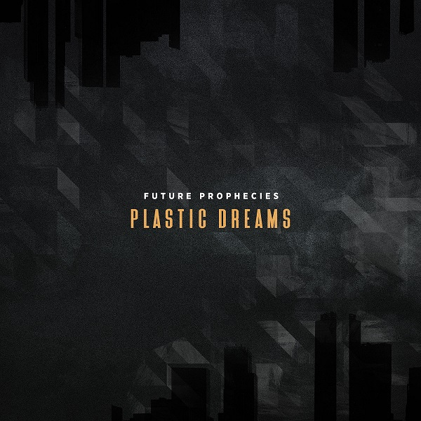 Future Prophecies: Plastic Dreams